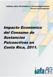 Impacto Económico del Consumo de Sustancias Psicoactivas en Costa Rica, 2011