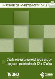 Informe de Investigación 2012. Cuarta encuesta nacional sobre uso de drogas en estudiantes de 12 a 17 años