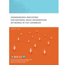 Indicadores estandarizados para las redes nacionales de información sobre drogas en el Caribe