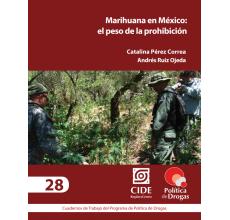 Marihuana en México: el peso de la prohibición