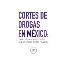 Cortes de Drogas en México: una crítica a partir de las experiencias de mujeres