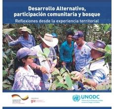 Desarrollo Alternativo, participación comunitaria y bosque Reflexiones desde la experiencia territorial