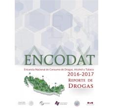 Encuesta Nacional de Consumo de Drogas, Alcohol y Tabaco, ENCODAT 2016-2017. Reporte de Drogas