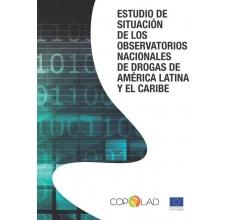 Estudio de situación de los Observatorios Nacionales de Drogas de América Latina y el Caribe