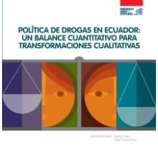 Política de drogas en Ecuador: Un balance cuantitativo para transformaciones cualitativas