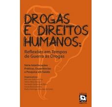 Drogas e Direitos Humanos: Reflexões em Tempos de Guerra às Drogas