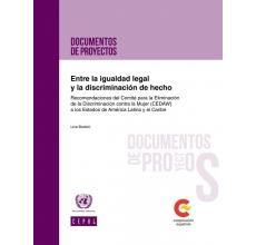 Entre la igualdad legal y la discriminación de hecho. Recomendaciones del Comité para la Eliminación de la Discriminación contra la Mujer (CEDAW) a los Estados de América Latina y el Caribe