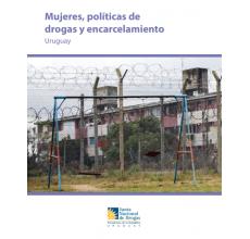 Mujeres, políticas de drogas y encarcelamiento en Uruguay