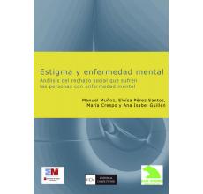 Estigma y enfermedad mental: Análisis del rechazo social que sufren las personas con enfermedad mental