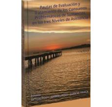 Pautas de evaluación y tratamiento de los consumos problemáticos de sustancias
