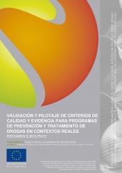 Validación y pilotaje de Criterios de Calidad y evidencia para Programas de prevención y tratamiento de drogas en contextos reales. Resumen ejecutivo