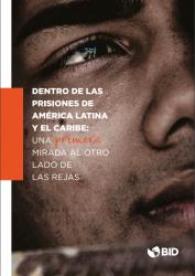 Dentro de las prisiones de América Latina y el Caribe: Una primera mirada al otro lado de las rejas