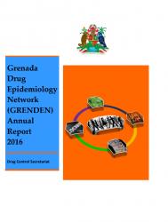 Grenada Drug Epidemiology Network (GRENDEN) Annual Report 2016