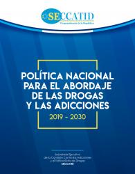 Guatemala: Nueva Política Nacional Para el Abordaje de las Drogas y Adicciones 2019-2030