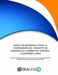 Marco de referencia para la Comprensión del concepto de Desarrollo Alternativo Integral y Sostenible (DAIS)