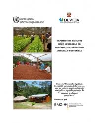 Experiencias exitosas hacia un modelo de Desarrollo Alternativo Integral y Sostenible