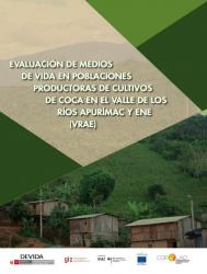 Evaluación de los medios de vida en poblaciones productoras de cultivos de coca en el Valle de los Ríos Apurimac y Ene (VRAE)