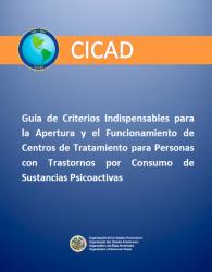 Guía de Criterios Indispensables para la Apertura y el Funcionamiento de Centros de Tratamiento para Personas con Trastornos por Consumo de Sustancias Psicoactivas