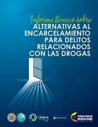 Informe técnico sobre Alternativas al Encarcelamiento para Delitos Relacionados con las Drogas
